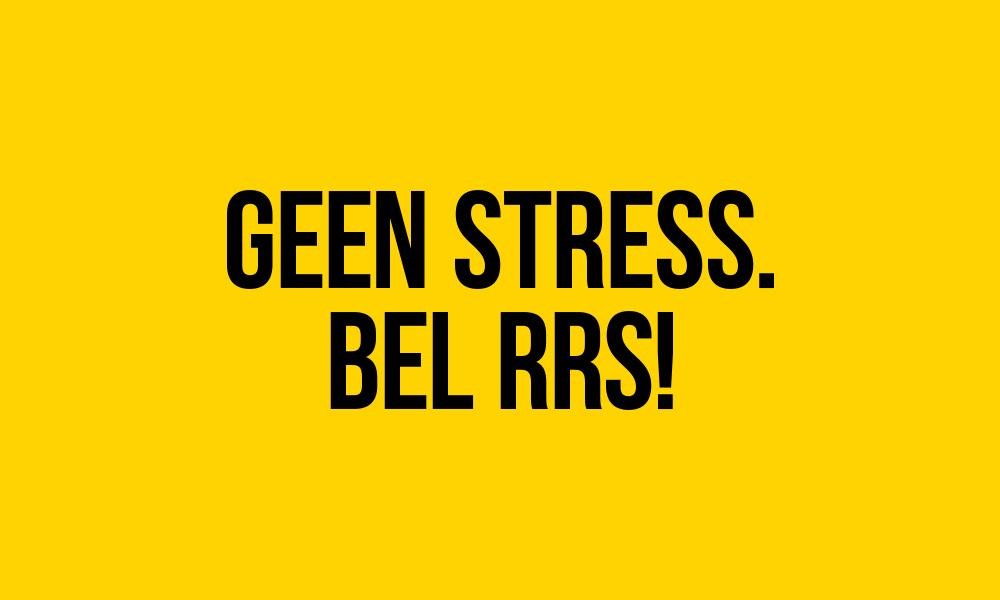 Geen Stress - Bel RRS!